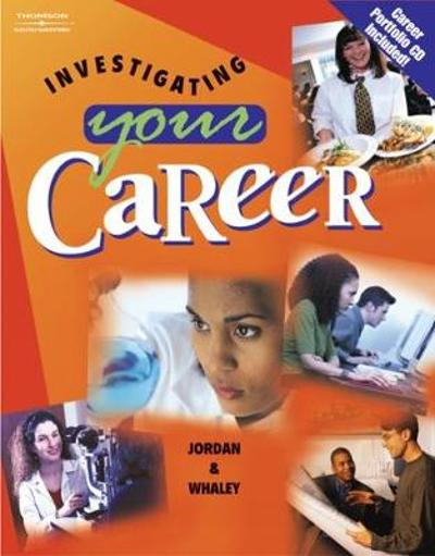 Investigating Your Career (with CD-ROM) - Ann Jordan