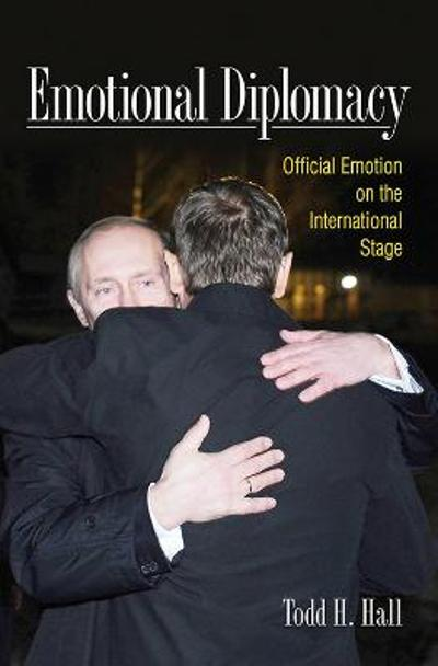 Emotional Diplomacy - Todd H. Hall
