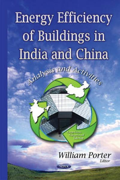 Energy Efficiency of Buildings in India & China - William Porter