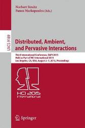 Distributed, Ambient, and Pervasive Interactions - Norbert Streitz Panos Markopoulos