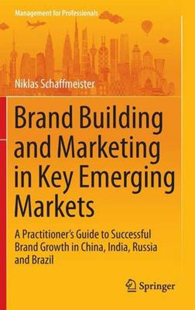 Brand Building and Marketing in Key Emerging Markets - Niklas Schaffmeister