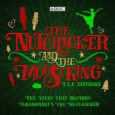 The Nutcracker and the Mouse King - E. T. A. Hoffmann Brian Sibley Full Cast Tony Robinson