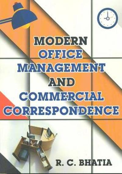Modern Office Management & Commerical Correspondence - R. C. Bhatia