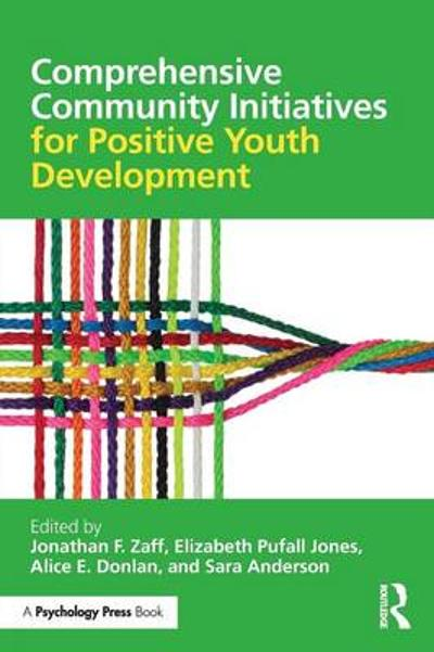 Comprehensive Community Initiatives for Positive Youth Development - Jonathan F. Zaff