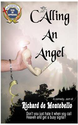 Calling an Angel - Richard De Montebello