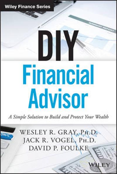 DIY Financial Advisor - Wesley R. Gray
