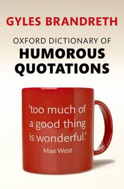Oxford Dictionary of Humorous Quotations - Gyles Brandreth