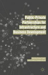 Public Private Partnerships for Infrastructure and Business Development - Stefano Caselli Veronica Vecchi Guido Corbetta