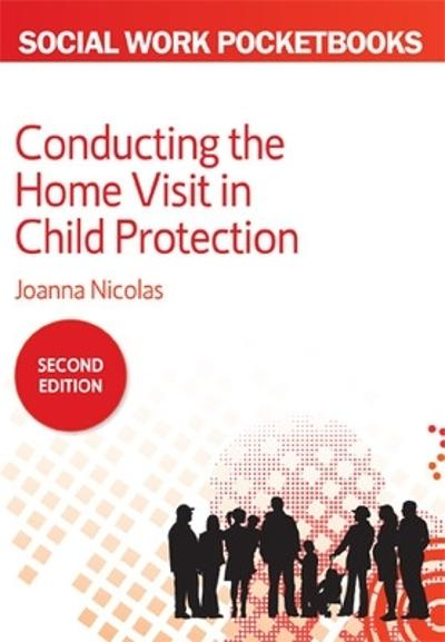 Conducting the Home Visit in Child Protection - Joanna Nicolas
