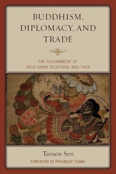 Buddhism, Diplomacy, and Trade - Tansen Sen