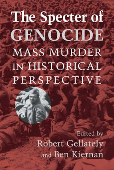 The Specter of Genocide - Robert Gellately