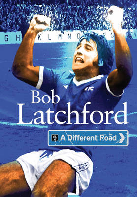 A Different Road - Bob Latchford