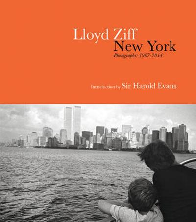 New York: Photographs 1967-2015 - Lloyd Ziff