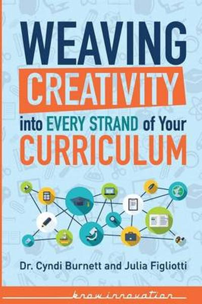 Weaving Creativity Into Every Strand of Your Curriculum - Cyndi Burnett