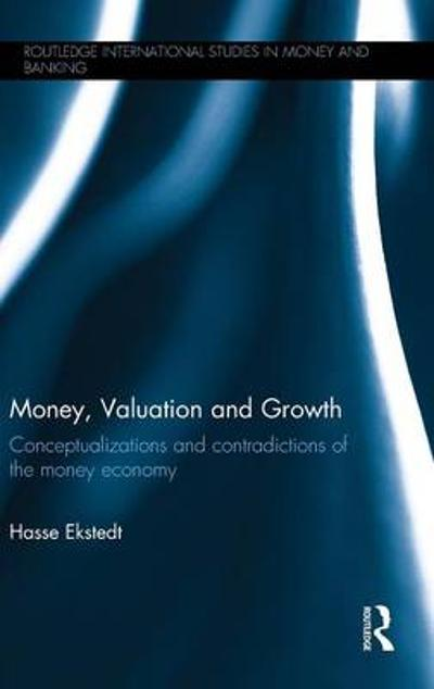 Money, Valuation and Growth - Hasse Ekstedt