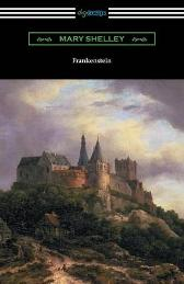 Frankenstein (with an Introduction by Sir Walter Scott) - Mary Shelley  Sir Walter Scott