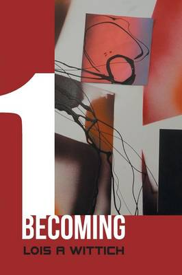 1 Becoming - Lois A Wittich