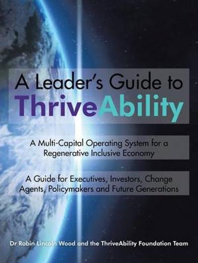 A Leader's Guide to Thriveability - Robin Lincoln Wood
