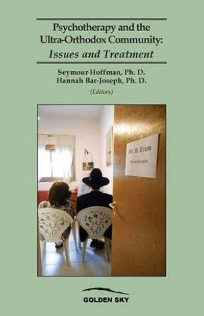 Psychotherapy and the Ultra-Orthodox Community - Seymour Hoffman