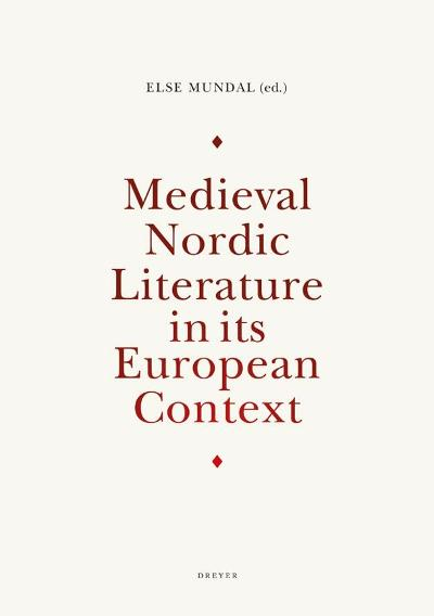 Medieval Nordic literature in its European context - Else Mundal