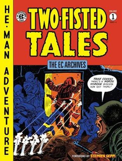 The Ec Archives: Two-fisted Tales Vol. 1 - Stephen Geppi