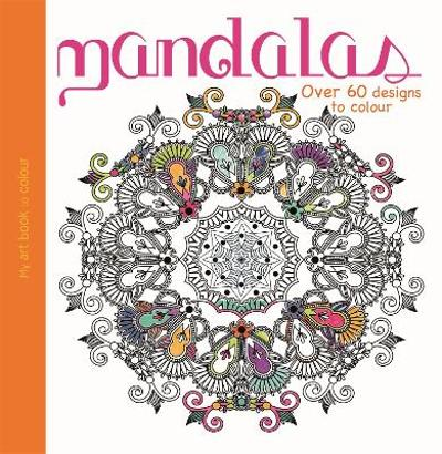 My Art Book to Colour: Mandalas -