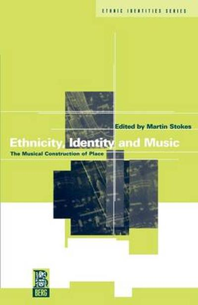 Ethnicity, Identity and Music - Martin Stokes