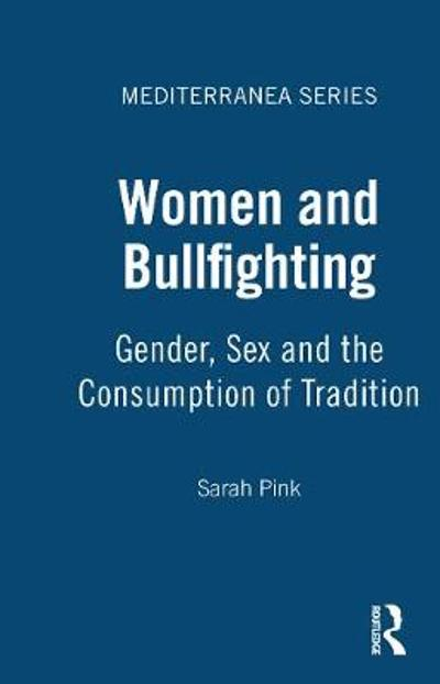 Women and Bullfighting - Sarah Pink