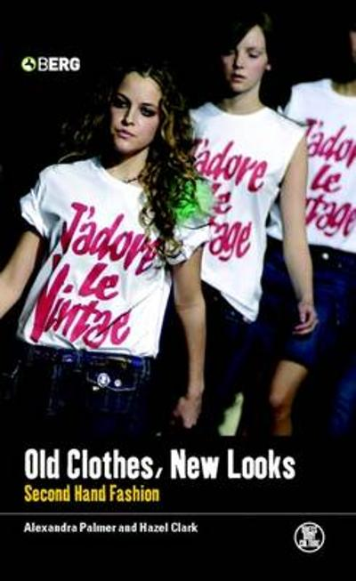 Old Clothes, New Looks - Professor Alexandra Palmer