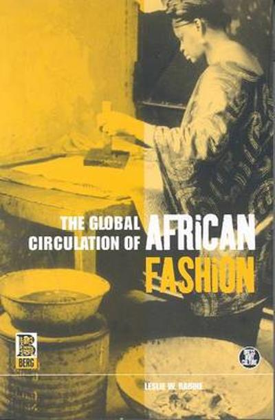 The Global Circulation of African Fashion - Leslie W. Rabine