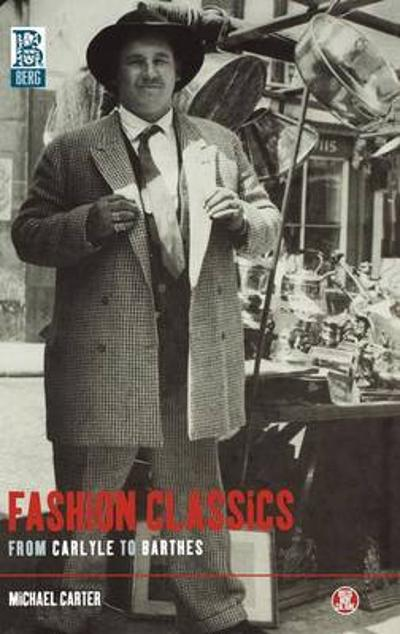 Fashion Classics from Carlyle to Barthes - Michael Carter
