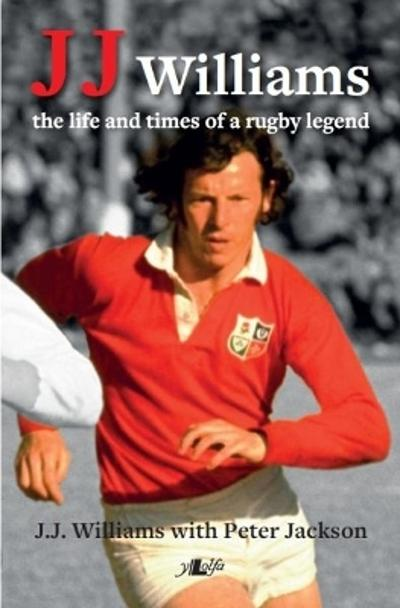 J J Williams the Life and Times of a Rugby Legend - Peter Jackson