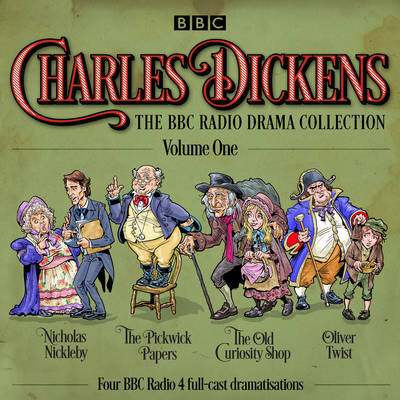Charles Dickens: The BBC Radio Drama Collection: Volume One - Charles Dickens