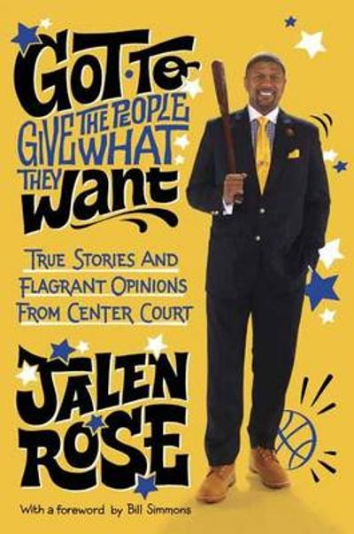 Got To Give The People What They Want - Jalen Rose