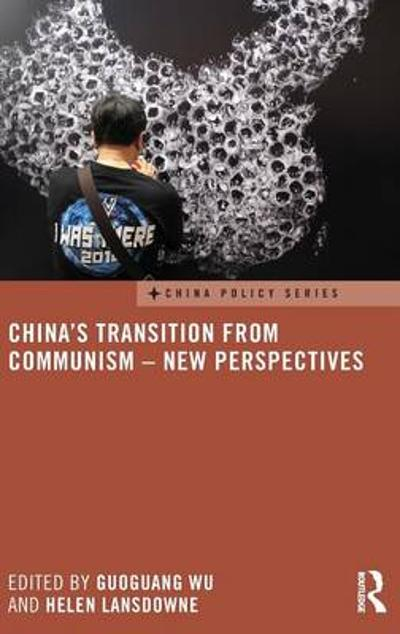 China's Transition from Communism - New Perspectives - Guoguang Wu