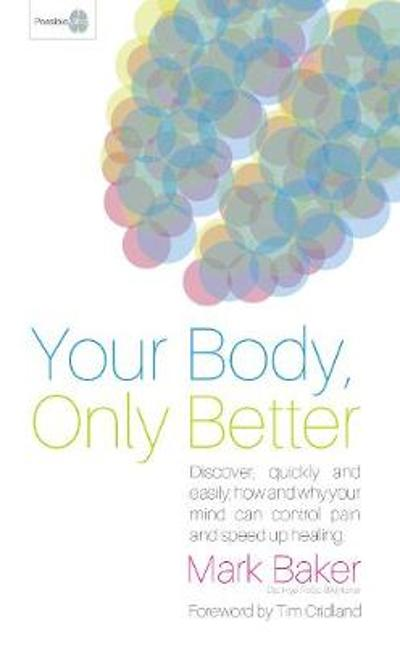 Your Body, Only Better - Mark Baker