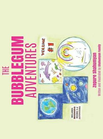 The Bubblegum Adventures - Zepure Shahumyan