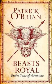 Beasts Royal - Patrick O'Brian