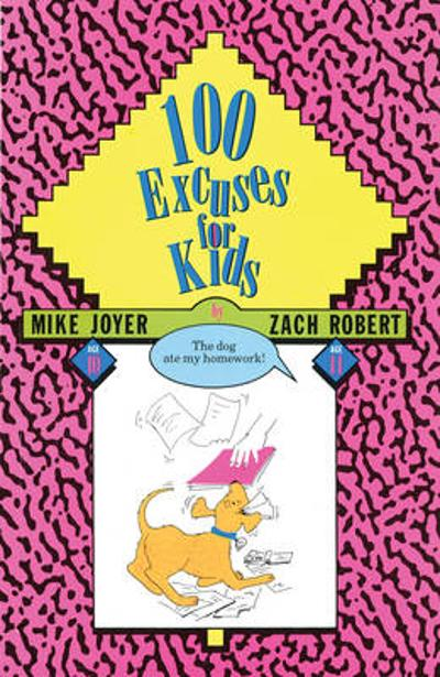 100 Excuses for Kids - Mike Joyer