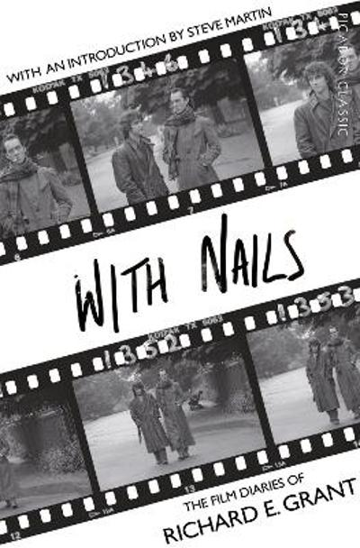 With Nails - Richard E Grant