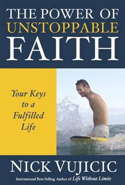 The Power of Unstoppable Faith (10 Pack) - Nick Vujicic