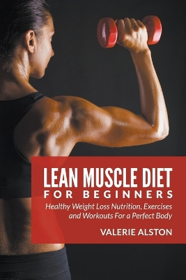 Lean Muscle Diet for Beginners - Valerie Alston