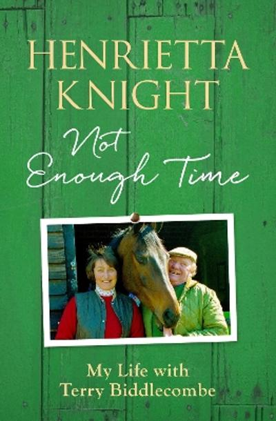 Not Enough Time - Henrietta Knight