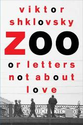 Zoo, or Letters Not about Love - Viktor Borisovich Shklovskii