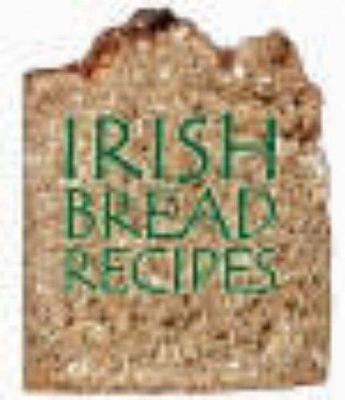 Irish Bread Recipes -