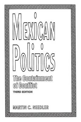 Mexican Politics - Martin C. Needler