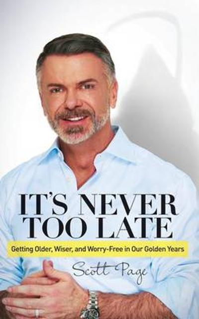 It's Never Too Late - Scott Page