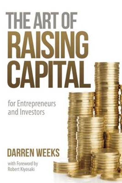 The Art of Raising Capital - Darren Weeks