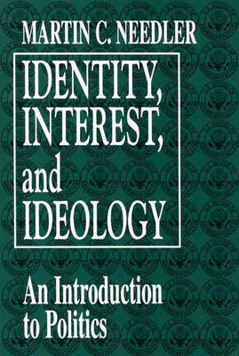 Identity, Interest and Ideology - Martin C. Needler