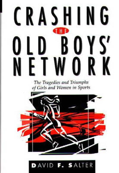 Crashing the Old Boys' Network - David F. Salter